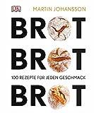 Brot Brot Brot: 100 Rezepte fuer jeden Geschmack