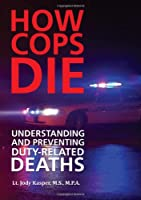 How Cops Die: Understanding and Preventing Duty-related Deaths