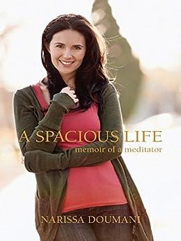 A Spacious Life: Memoir of a Meditator by [Doumani, Narissa]