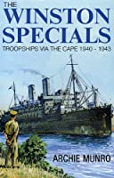 The Winston Specials: Troopships Via the Cape 1940-1943