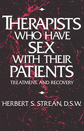Therapists Who Have Sex With Their Patients: Treatment And Recovery (English Edition)