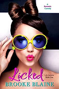 Licked (L.A. Liaisons Book 1) by [Blaine, Brooke]