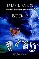 Peregrination Series: Book 2: Wind