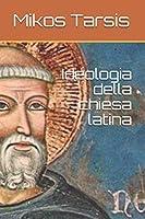 Ideologia della chiesa latina