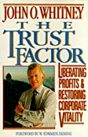 The Ecomomics of Trust: Liberating Profits and Restoring Corporate Vitality