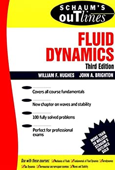Schaum's Outline of Fluid Dynamics (Schaum's Outlines) by [Hughes, William F., Brighton, John A., Winowich, Nicholas]