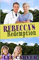 Rebecca's Redemption (Call to the Jungle)