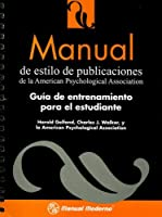 Manual de Estilo de Publicaciones de La American Psychological Association: Guia de Entrenamiento Para El Estudiante