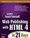 Sam's Teach Yourself Web Publishing With Html 4 in 21 Days: Professional Reference Edition (Teach Yourself in 14 Days)