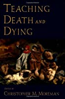 Teaching Death and Dying (Teaching Religious Studies)