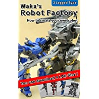 Waka's Robot Factory: How to create your own robot (English Edition)