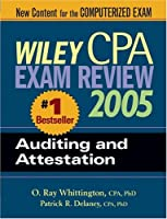 Wiley CPA Examination Review 2005, Auditing and Attestation (Wiley Cpa Examination Review Auditing)