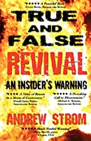 True & False Revival: An Insider's Warning.. Are Todd Bentley & the Florida Healing Revival for real? What about Gold Dust & Laughing Revivals? How do we tell the false from the true?