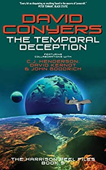 The Temporal Deception (The Harrison Peel Files Book 5) by [Conyers, David, Henderson, C.J., Kernot, David, Goodrich, John]