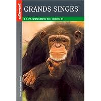 Grands singes. La Fascination du double
