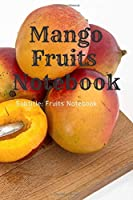 Mango: Fruits Notebook, Journal, Diary (110 Pages, Blank, 6 x 9)