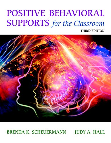 Download Positive Behavioral Supports for the Classroom, Enhanced Pearson eText with Loose-Leaf Version -- Access Card Package (3rd Edition) 0133803252