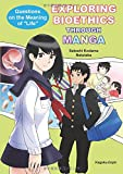 EXPLORING BIOETHICS THROUGH MANGA: Questions on the Meaning of