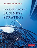 International Business Strategy: Rethinking the Foundations of Global Corporate Success