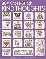 80+ Cross-Stitch Kind Thoughts (Leisure Arts)
