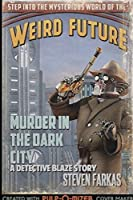 Murder in the Dark City: A Weird Future Detective Blaze Story