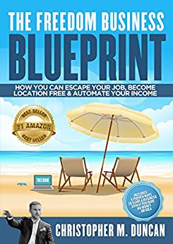 The freedom business blueprint how to escape your job become the freedom business blueprint how to escape your job become location free by malvernweather Choice Image