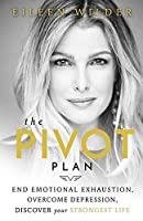 The Pivot Plan: End Emotional Exhaustion Overcome Depression Discover Your Strongest Life [並行輸入品]