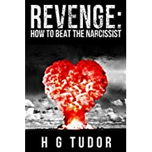 Revenge: How to Beat the Narcissist