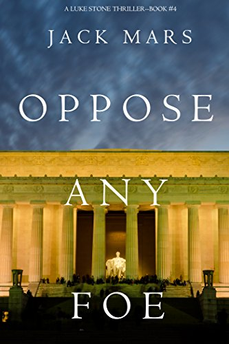 Oppose Any Foe (A Luke Stone Thriller—Book 4) (English Edition)の詳細を見る