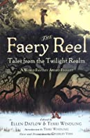 The Faery Reel: Tales from the Twilight Realm