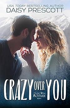 Crazy Over You by [Prescott, Daisy]