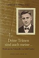 Deine Traenen sind auch meine...: Briefe aus der Todeszelle von Adolf Zanker