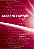 Modern Fortran Explained: Incorporating Fortran 2018 (Numerical Mathematics and Scientific Computation)