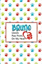 Bruno Leaves Paw Prints on My Heart: Personalized Journal for Dog Lovers with Pet's Name on Cover
