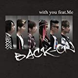 with you feat.Me / BACK-ON