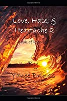 Love, Hate & Heartache 2: Book of Poems