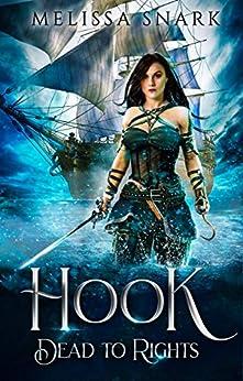 Hook: Dead to Rights (Captain Hook) by [Snark, Melissa]