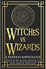 WITCHES VS WIZARDS: A Fantasy Anthology ペーパーバック