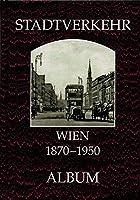 Stadtverkehr: Wien 1870-1970