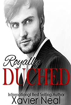 Royally Duched: (Duched #2) by [Neal, Xavier]