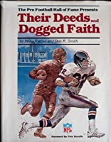The Pro Football Hall of Fame presents Their deeds and dogged faith