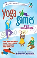 Yoga Games for Children: Fun and Fitness With Postures, Movements, and Breath (Hunter House Smartfun)