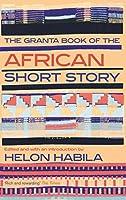 The Granta Book of the African Short Story (Granta Anthologies)