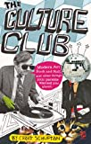 Culture Club: Modern Art, Rock and Roll, and other things your parents w arned you about