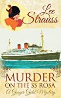 Murder on the SS Rosa: a cozy historical mystery (Ginger Gold Mystery)
