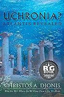Uchronia? Atlantis Revealed