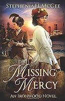 Missing Mercy: An Ironwood Novel (Ironwood Plantation Family Saga)