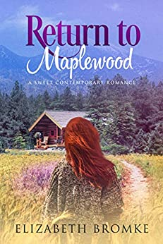 Return to Maplewood: A Sweet Contemporary Romance (Maplewood Sisters Book 3) by [Bromke, Elizabeth]