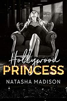 Hollywood Princess (Hollywood Royalty Book 2) by [Madison, Natasha]