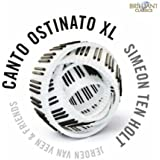 Ten Holt: Canto Ostinato XL